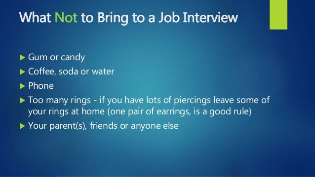 what not to bring - What Should You Take To A Job Interview What To Bring And What Not To Bring