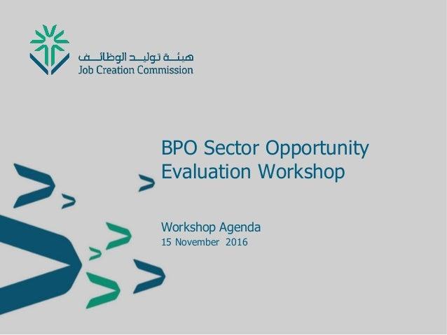 BPO Sector Opportunity Evaluation Workshop Workshop Agenda 15 November 2016