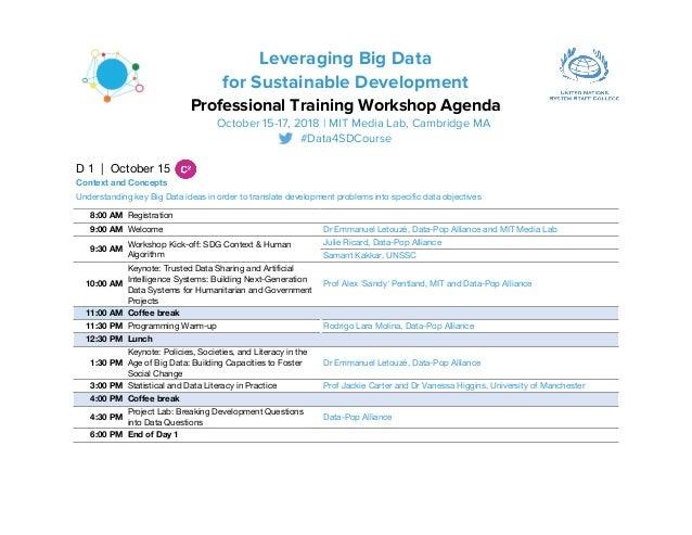 Leveraging Big Data for Sustainable Development Professional Training Workshop Agenda October 15-17, 2018 | MIT Media Lab,...