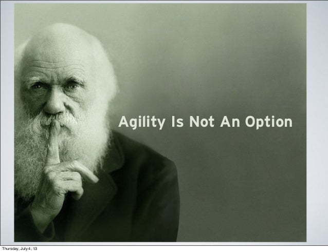 Agility Is Not An Option
