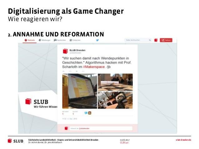 Sächsische Landesbibliothek – Staats- und UniversitätsbibliothekDresden slub-dresden.de CC BY 4.0 Digitalisierung als Game...