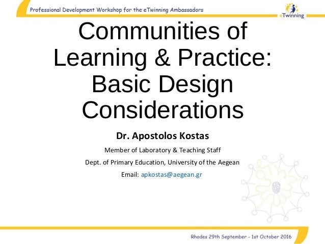 Communities of Learning & Practice: Basic Design Considerations Dr. Apostolos Kostas Member of Laboratory & Teaching Staff...