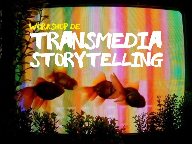 Storytelling workshop de Transmedia