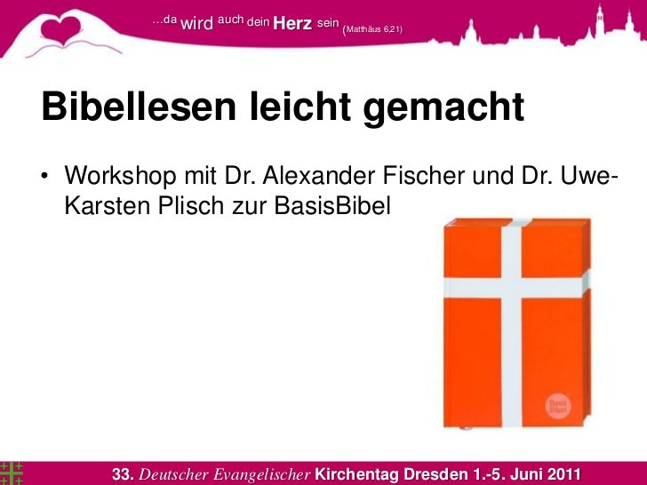 Bibellesen leicht gemacht<br />Workshop mit Dr. Alexander Fischer und Dr. Uwe-Karsten Plisch zur BasisBibel<br />