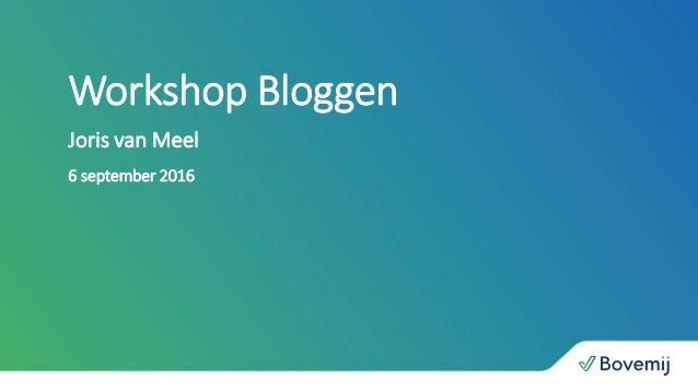 Workshop Bloggen Joris van Meel 6 september 2016