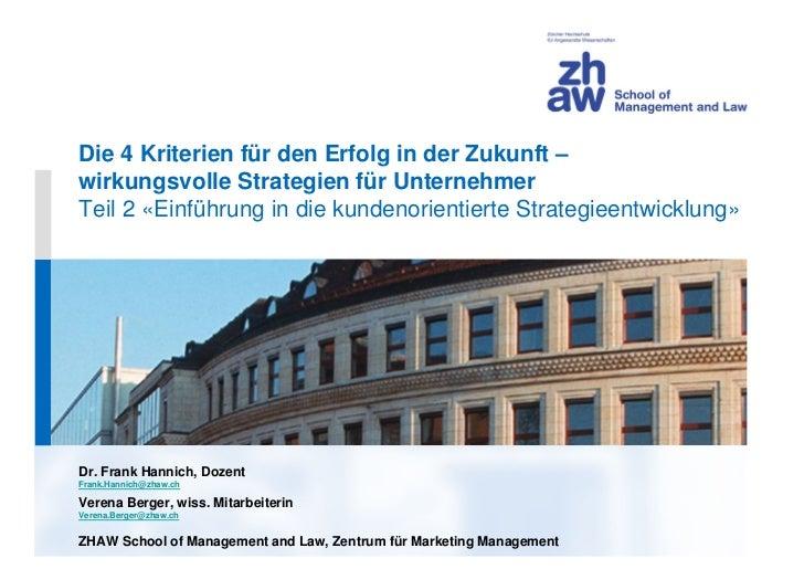 Die 4 Kriterien für den Erfolg in der Zukunft –wirkungsvolle Strategien für UnternehmerTeil 2 «Einführung in die kundenori...