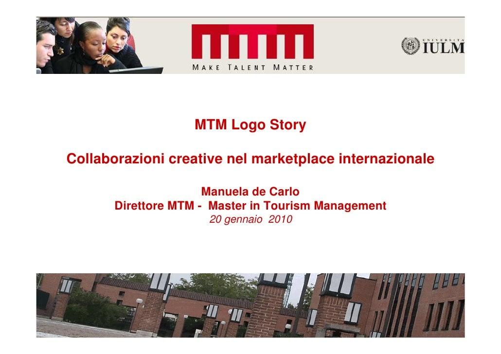 MTM Logo Story  Collaborazioni creative nel marketplace internazionale                        Manuela de Carlo        Dire...