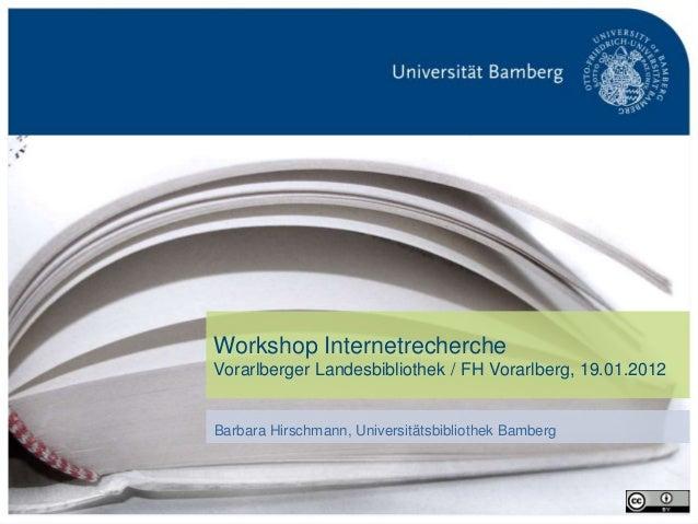 S. 1Universitätsbibliothek Bamberg Workshop Internetrecherche Vorarlberger Landesbibliothek / FH Vorarlberg, 19.01.2012 Ba...