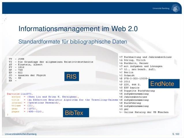 S. 100Universitätsbibliothek Bamberg Standardformate für bibliographische Daten Informationsmanagement im Web 2.0 RIS BibT...