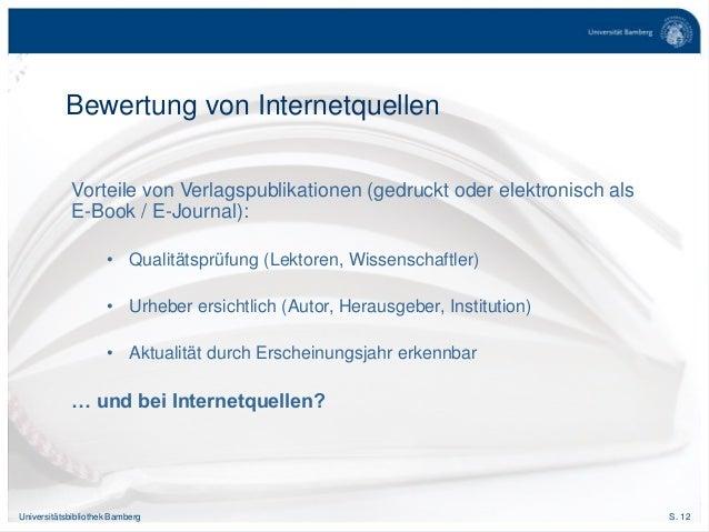 S. 12Universitätsbibliothek Bamberg Bewertung von Internetquellen Vorteile von Verlagspublikationen (gedruckt oder elektro...