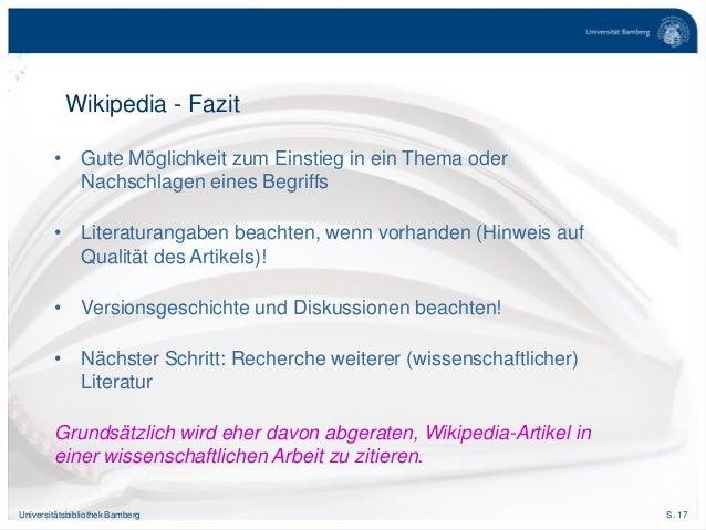 S. 17Universitätsbibliothek Bamberg Wikipedia - Fazit • Gute Möglichkeit zum Einstieg in ein Thema oder Nachschlagen eines...