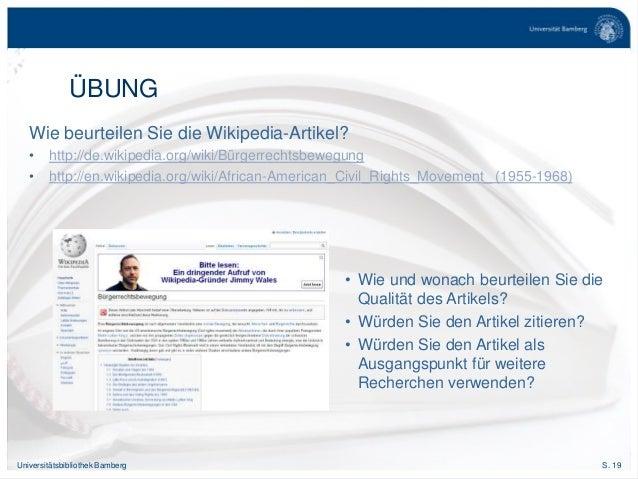 S. 19Universitätsbibliothek Bamberg Wie beurteilen Sie die Wikipedia-Artikel? • http://de.wikipedia.org/wiki/Bürgerrechtsb...