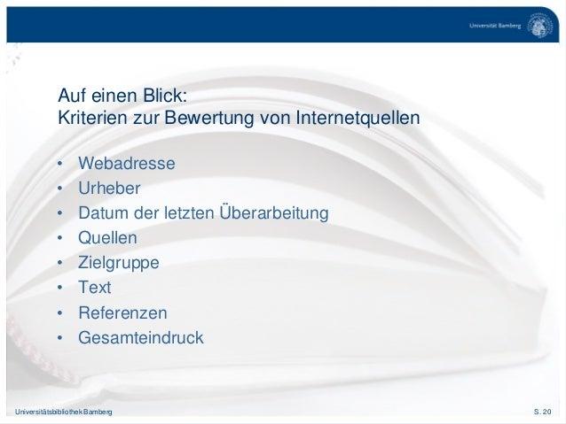 S. 20Universitätsbibliothek Bamberg Auf einen Blick: Kriterien zur Bewertung von Internetquellen • Webadresse • Urheber • ...