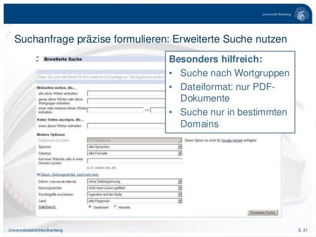 S. 31Universitätsbibliothek Bamberg Suchanfrage präzise formulieren: Erweiterte Suche nutzen Besonders hilfreich: • Suche ...