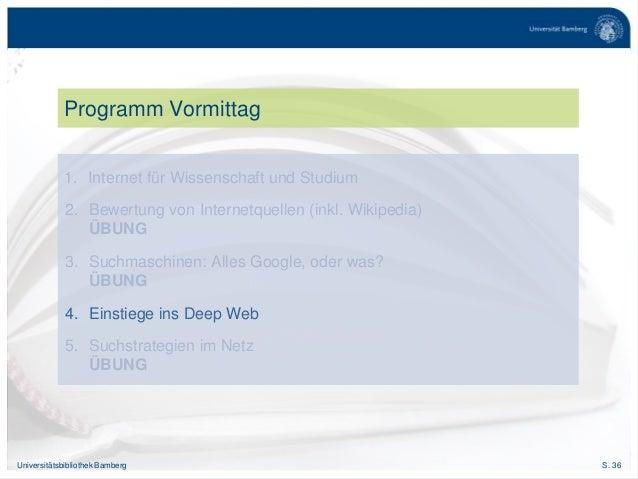S. 36Universitätsbibliothek Bamberg Programm Vormittag 1. Internet für Wissenschaft und Studium 2. Bewertung von Internetq...