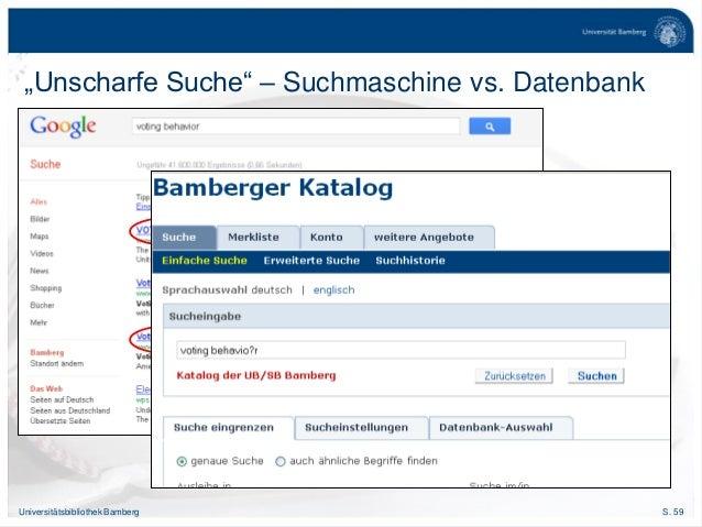 "S. 59Universitätsbibliothek Bamberg ""Unscharfe Suche"" – Suchmaschine vs. Datenbank"