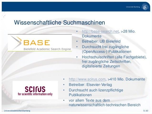 S. 63Universitätsbibliothek Bamberg Wissenschaftliche Suchmaschinen • http://base-search.net, >28 Mio. Dokumente • Betreib...
