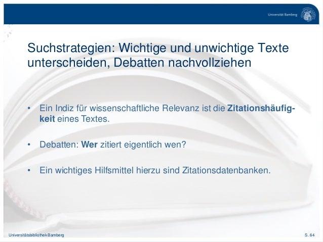 S. 64Universitätsbibliothek Bamberg Suchstrategien: Wichtige und unwichtige Texte unterscheiden, Debatten nachvollziehen •...