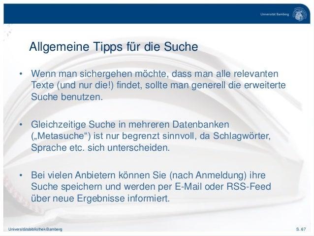 S. 67Universitätsbibliothek Bamberg Allgemeine Tipps für die Suche • Wenn man sichergehen möchte, dass man alle relevanten...