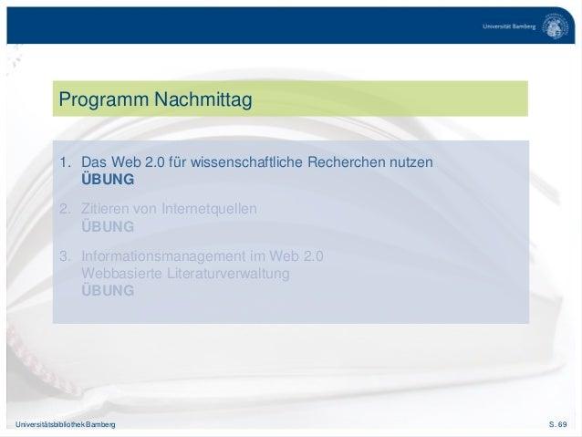 S. 69Universitätsbibliothek Bamberg Programm Nachmittag 1. Das Web 2.0 für wissenschaftliche Recherchen nutzen ÜBUNG 2. Zi...