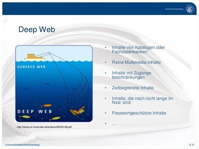 S. 8Universitätsbibliothek Bamberg Deep Web http://lotse.uni-muenster.de/toolbox/00035189.pdf • Inhalte von Katalogen oder...