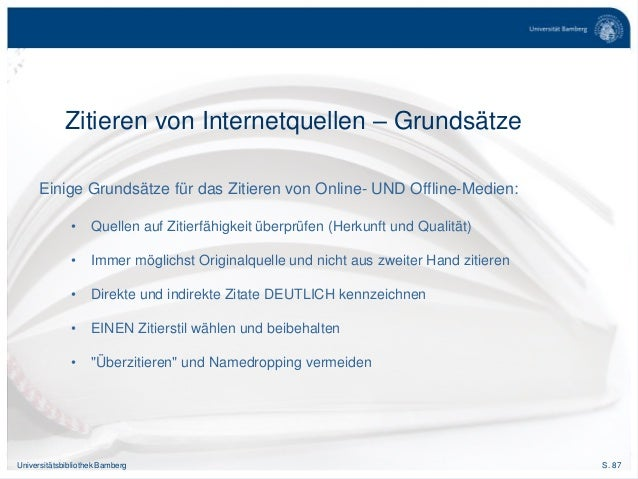 S. 87Universitätsbibliothek Bamberg Zitieren von Internetquellen – Grundsätze Einige Grundsätze für das Zitieren von Onlin...