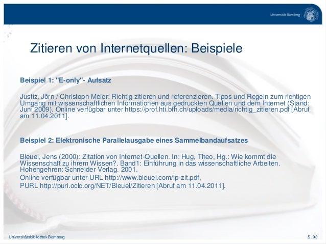 """S. 93Universitätsbibliothek Bamberg Zitieren von Internetquellen: Beispiele Beispiel 1: """"E-only""""- Aufsatz Justiz, Jörn / C..."""