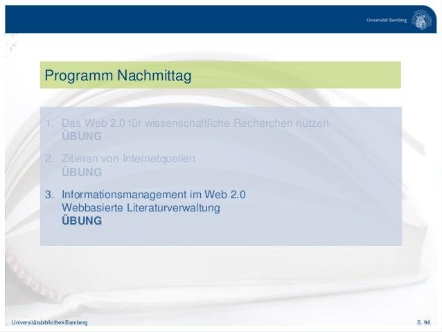 S. 96Universitätsbibliothek Bamberg Programm Nachmittag 1. Das Web 2.0 für wissenschaftliche Recherchen nutzen ÜBUNG 2. Zi...