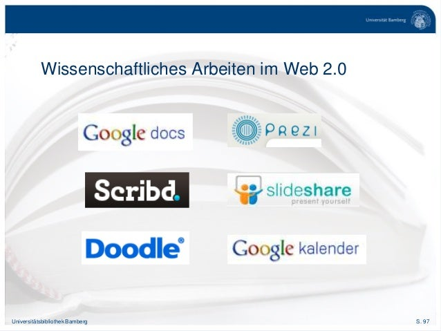 S. 97Universitätsbibliothek Bamberg Wissenschaftliches Arbeiten im Web 2.0