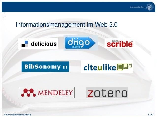 S. 99Universitätsbibliothek Bamberg Informationsmanagement im Web 2.0