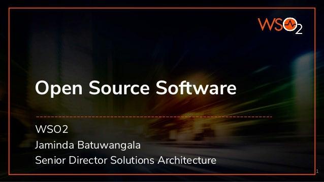 Open Source Software WSO2 Jaminda Batuwangala Senior Director Solutions Architecture 1