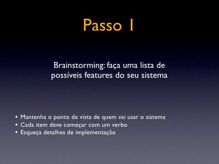 Passo 2 • Adicione detalhes importantes:  ‣   Usuários (profissão, cargo, papel desempenhado)  ‣   Frequência de uso (muito...