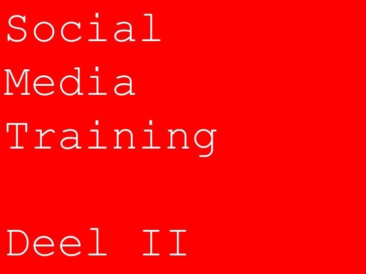 Social<br />Media<br />Training<br />Deel II<br />