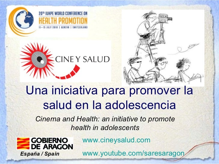 Una iniciativa para promover la   salud en la adolescencia     Cinema and Health: an initiative to promote              he...