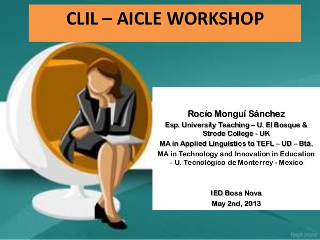 Rocío Monguí SánchezEsp. University Teaching – U. El Bosque &Strode College - UKMA in Applied Linguistics to TEFL – UD – B...