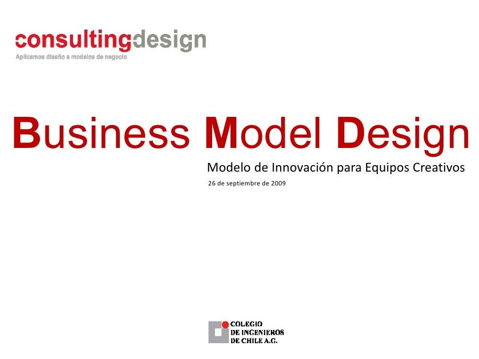 Business Model Design                    g         ModelodeInnovaciónparaEquiposCreativos         26deseptiembrede...