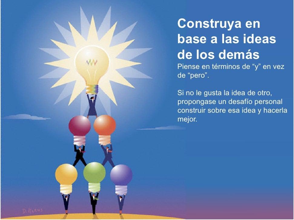 """• Evite los juicios • Fomente las ideas """"locas"""" • C   Construya en b        t         base a l id                         ..."""