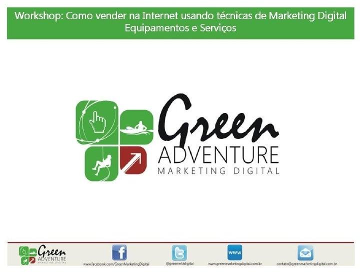 Workshop como vender na internet usando técnicas de marketing digital   equipamentos e serviços - asf 2012