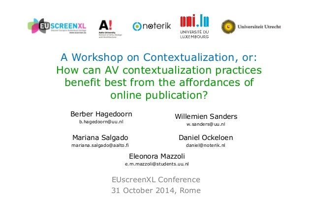 A Workshop on Contextualization, or:  How can AV contextualization practices  benefit best from the affordances of  online...
