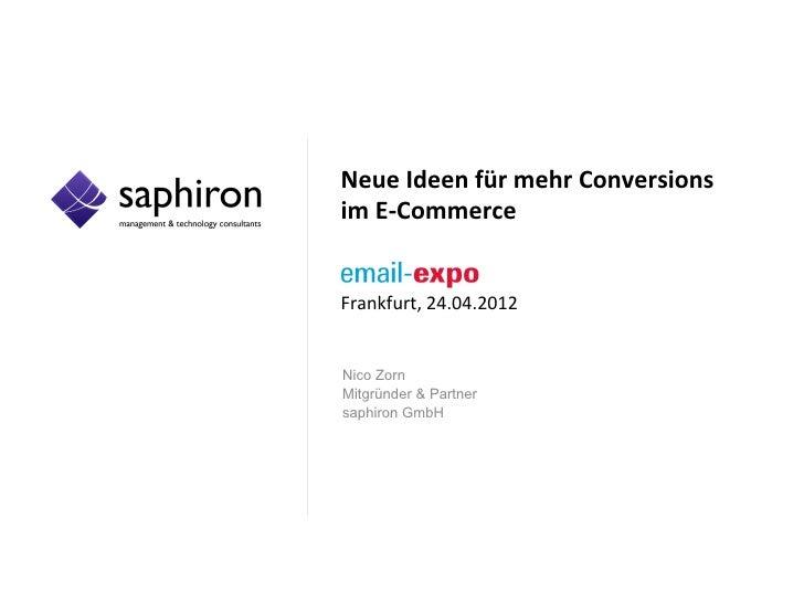 Neue Ideen für mehr Conversions  im E-‐Commerce   Frankfurt, 24.04.2012 Nico ZornMitgründer & Par...