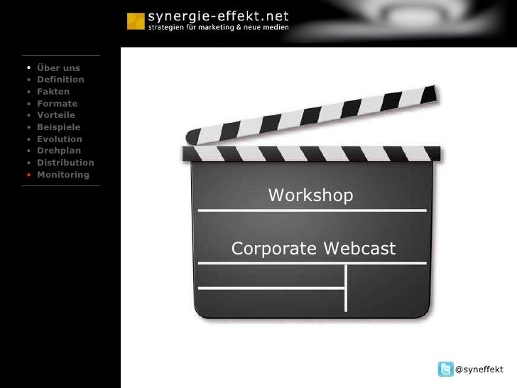 Workshop Corporate Webcast   <ul><li>Über uns </li></ul><ul><li>Definition </li></ul><ul><li>Fakten </li></ul><ul><li>Form...
