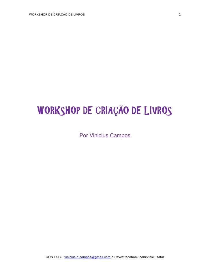WORKSHOP DE CRIAÇÃO DE LIVROS                                                   1    WORKSHOP DE CRIAÇÃO DE LIVROS        ...