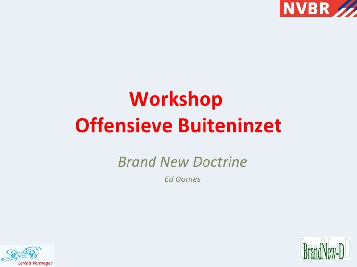 Workshop  Offensieve Buiteninzet Brand New Doctrine Ed Oomes