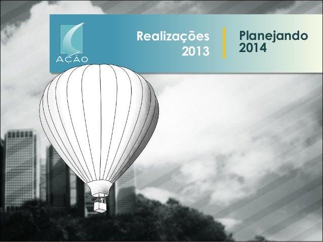 Realizações 2013  Planejando 2014