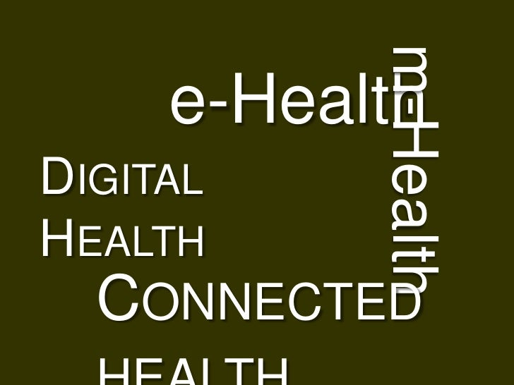 m-Health   e-HealthDIGITALHEALTH  CONNECTED
