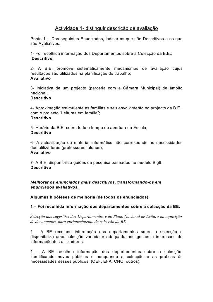 Actividade 1- distinguir descrição de avaliação  Ponto 1 - Dos seguintes Enunciados, indicar os que são Descritivos e os q...