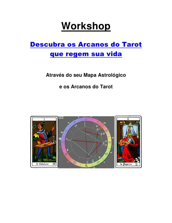 WorkshopDescubra os Arcanos do Tarot    que regem sua vida   Através do seu Mapa Astrológico        e os Arcanos do Tarot