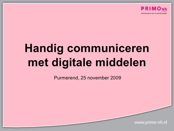 Handig communiceren met digitale middelen Purmerend, 25 november 2009