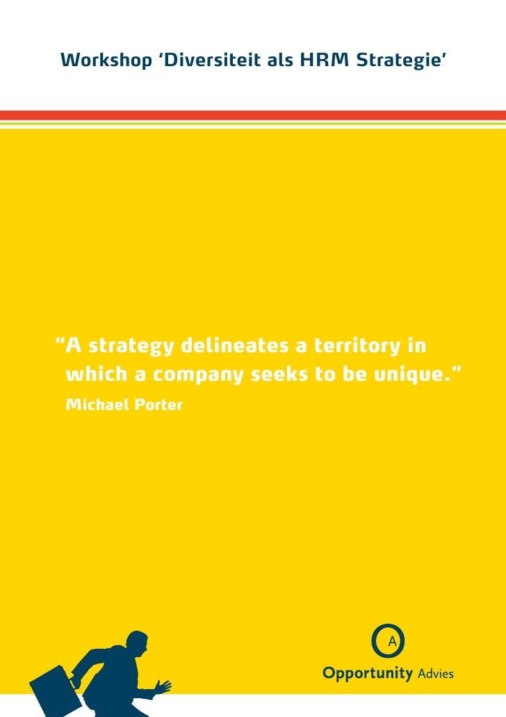 """Workshop 'Diversiteit als HRM Strategie'"""" strategy delineates a territory in A which a company seeks to be unique.""""Michael..."""