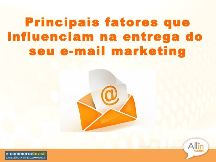 Principais fatores queinfluenciam na entrega do   seu e-mail marketing